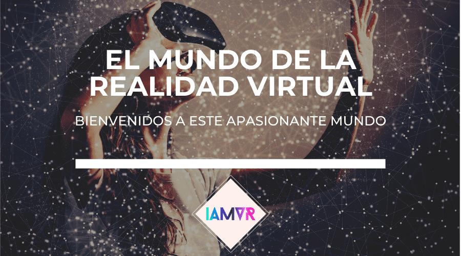 Introducción al mundo de la realidad virtual