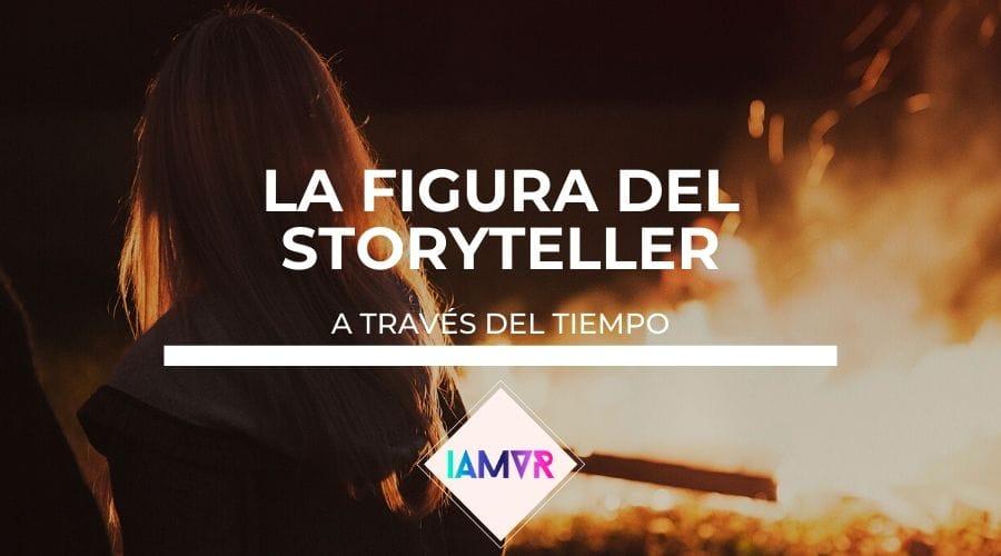 LA FIGURA DEL STORYTELLER A TRAVÉS DEL TIEMPO