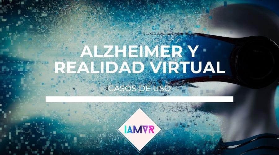 alzheimer y realidad virtual casos de uso articulo i am vr