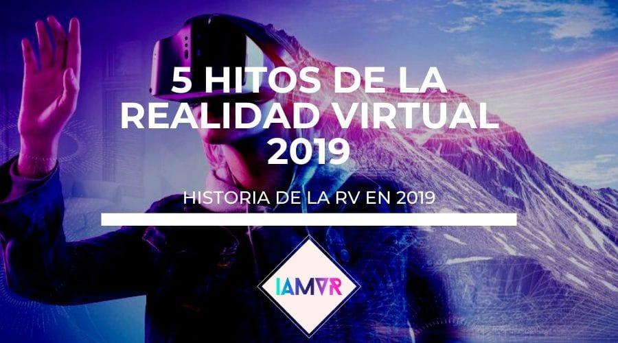 Cinco hitos de la historia de la realidad virtual en 2019 articulo de I AM VR