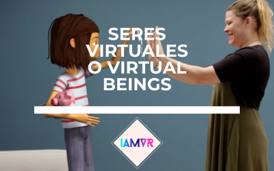 SERES VIRTUALES O VIRTUAL BEINGS: VR + AI