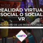 REALIDAD VIRTUAL SOCIAL O SOCIAL VR