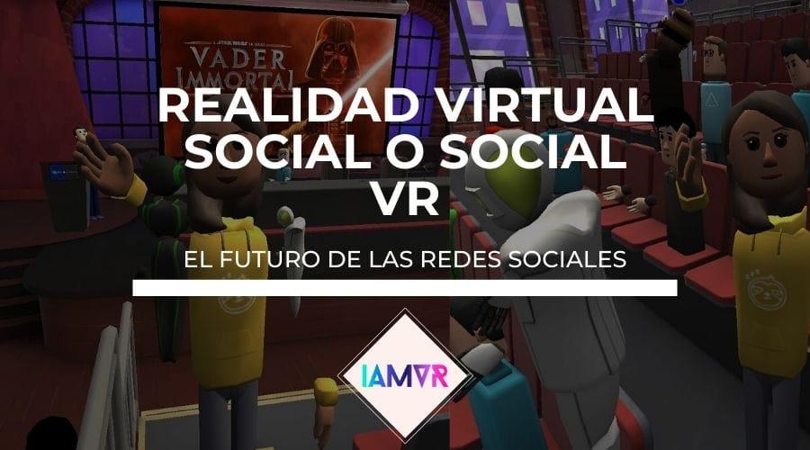 Realidad Virtual Social VR I AM VR Veronica Rodriguez