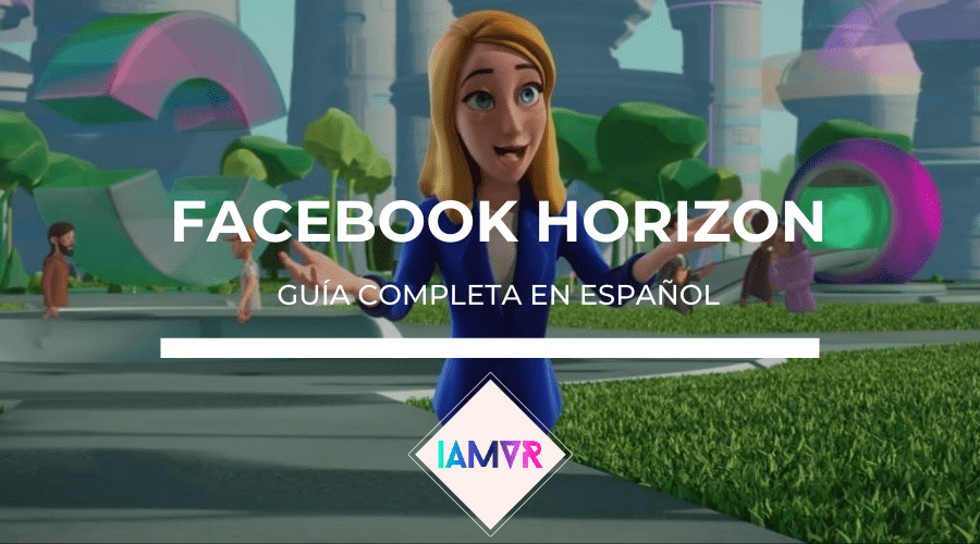 facebook horizon guia español i am vr
