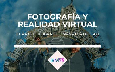 REALIDAD VIRTUAL Y FOTOGRAFÍA 360