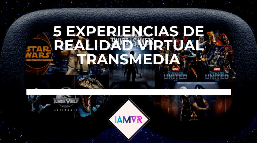 5 experiencias de realidad virtual transmedia walking dead, star wars, assasins creed, iron man vr, jurassic park i am vr