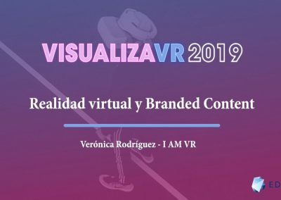 VISUALIZA VR: BRANDED CONTENT & REALIDAD VIRTUAL