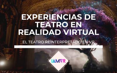 EXPERIENCIAS DE TEATRO EN REALIDAD VIRTUAL