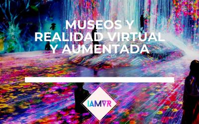 USO DE LA REALIDAD VIRTUAL Y AUMENTADA EN MUSEOS