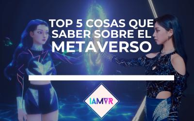 5 COSAS QUE SABER SOBRE EL METAVERSO